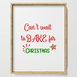 Can' Wait to Bake for Christmas Serving Tray