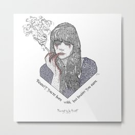 """""""Beauty you're born with, but brains you earn"""" Quote Print - Nevernight Metal Print"""