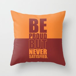 Lab No. 4 -  Be Proud But Never Satisfied Gym Motivational Quotes Poster Throw Pillow