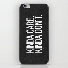 Kinda Care, Kinda Don't iPhone Skin