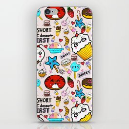 Life is short, eat dessert first. iPhone Skin