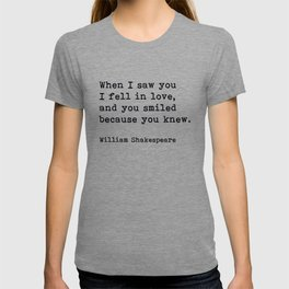 When I Saw You I Fell In Love, William Shakespeare Romantic Quote T-shirt