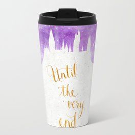 Until the very end Travel Mug