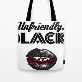 Unfriendly Black Hottie Campaign Tote Bag