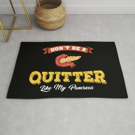 Don't Be A Quitter Like My Pancreas - Funny Diabetes Illustration Rug