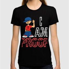 "Proof Tee Saying ""I Am Proof"" T-shirt Design Swag Dope Man Bling Bling Pants Shoes Hip-Hop Cap Peace T-shirt"