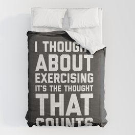 Thought About Exercising Funny Quote Comforters