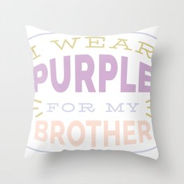 I Wear Purple for my Brother Cystic Fibrosis CF Awareness  print Throw Pillow