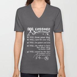 dog groomer promise dog t-shirts Unisex V-Neck