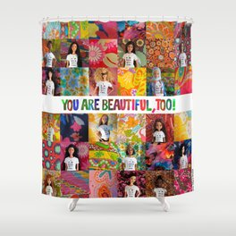 You Are Beautiful, Too! (square) Shower Curtain