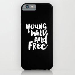 Young Wild and Free black and white typography poster black-white design home decor bedroom wall art iPhone Case