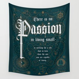 There Is No Passion In Living Small Wall Tapestry