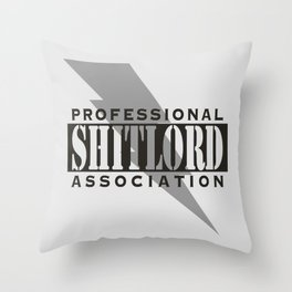 Professional Shitlord Association Throw Pillow