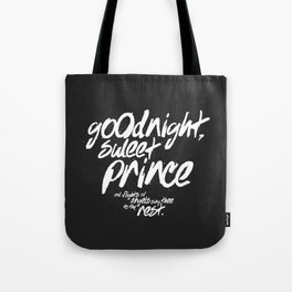 Goodnight, Sweet Prince Tote Bag