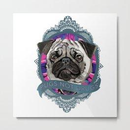 Pugs not drugs Metal Print