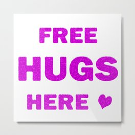 Free Hugs Here Metal Print
