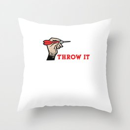 Awesome Just Throw It Dart Player Sports Hobby Dart Lovers Throw Pillow