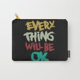 every thing will be ok Carry-All Pouch