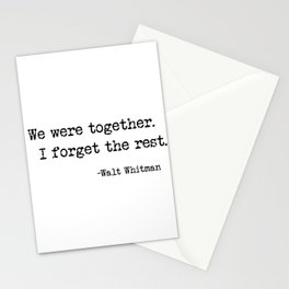 We were together. I forget the rest. Walt Whitman Quote. Stationery Cards