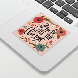 Pretty Swe*ry: Fuck all the things Sticker