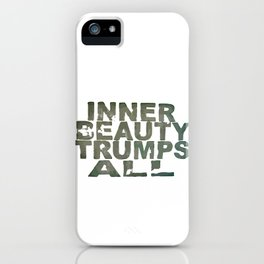 inner beauty trumps all iPhone Case