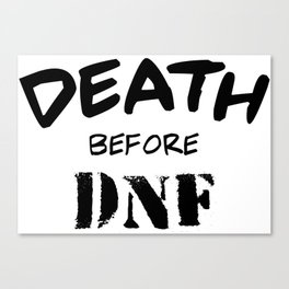 Death Before DNF Canvas Print