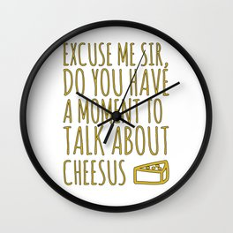 Funny Jesus Sarcasm Sarcastic Cheese Lover Gift Wall Clock