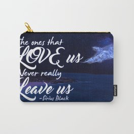 The ones that love us never really leave us Carry-All Pouch