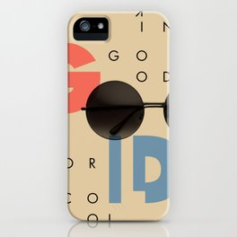 LOOKING GOOD OR COOL iPhone Case