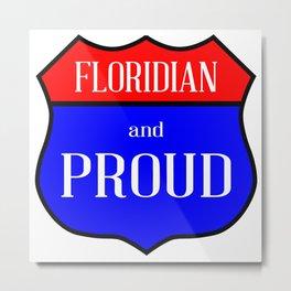 Floridian And Proud Metal Print