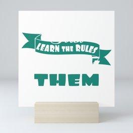 "Unique ""First, Learn The Rules Then Break Them"" T-shirt Design Law Politics Laws Broke School  Mini Art Print"
