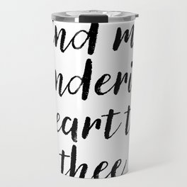 Bind My Wandering Heart To Thee Travel Mug