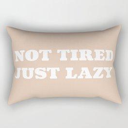 Not Tired, Just Lazy Rectangular Pillow