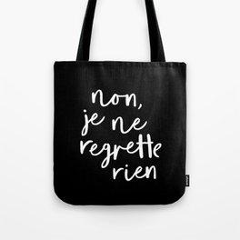 Non Je Ne Regrette Rien black and white typography wall art home decor love quote hand lettered lol Tote Bag