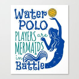 Water Polo Players Are Mermaids In Battle Canvas Print
