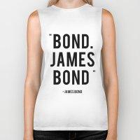 bond Biker Tanks featuring Bond James Bond Quote by Chris Bergeron