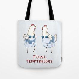 Fowl Temptresses Tote Bag