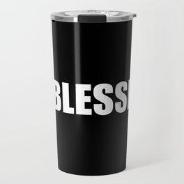 Blessed Black & White #Blessed Travel Mug