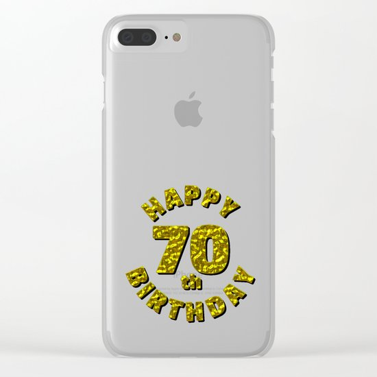 Happy 70th Birthday Gold Message Clear iPhone Case