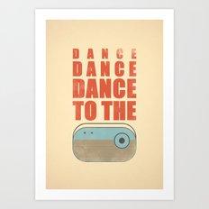 Dance To The Radio! Art Print