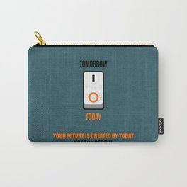 Lab No. 4 - Your future is created by today not tomorrow corporate start-up quotes Poster Carry-All Pouch