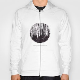 You can't see the forest for the trees Hoody