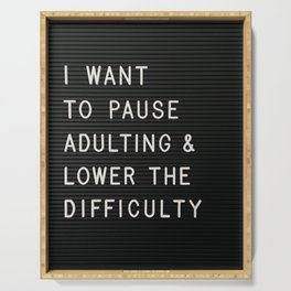 I Want To Pause Adulting Serving Tray
