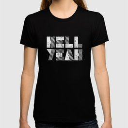 Hell Yeah Letterpress Motivational Poster in Black and White Typography T-shirt