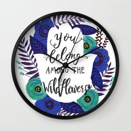 You Belong Among the Wildflowers in Blue Wall Clock