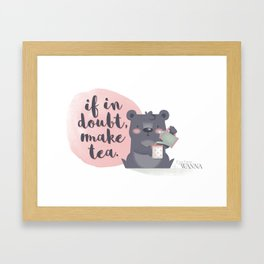 If in doubt, make tea. Framed Art Print