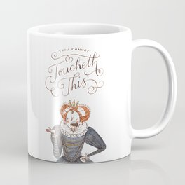 Thou Cannot Toucheth This Coffee Mug