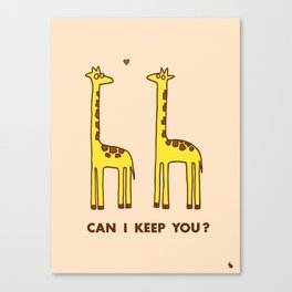 Can I keep you? Canvas Print