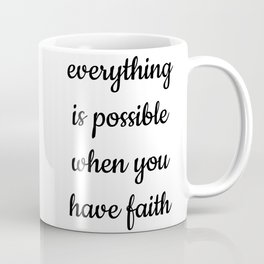 EVERYTHING IS POSSIBLE Coffee Mug