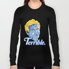Terrible Long Sleeve T-shirt